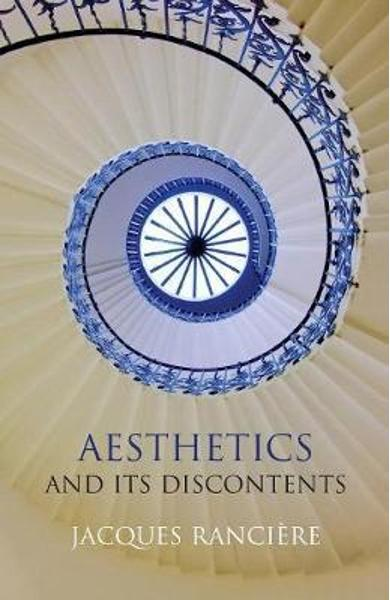 Aesthetics and Its Discontents -  Ranciere