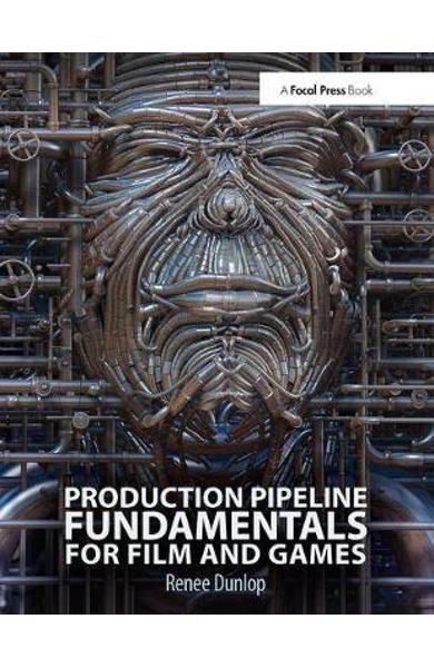 Production Pipeline Fundamentals for Film and Games - Renee Dunlop