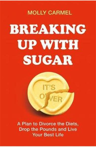 Breaking Up With Sugar - Molly Carmel