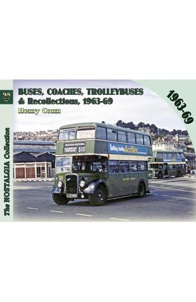 Buses, Coaches, Trolleybuses & Recollections  1963-69