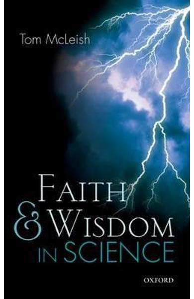 Faith and Wisdom in Science - Tom McLeish