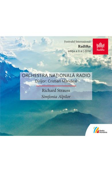 CD Richard Strauss - Simfonia Alpina - Orchestra Nationala De Radio - Cristina Mandeal