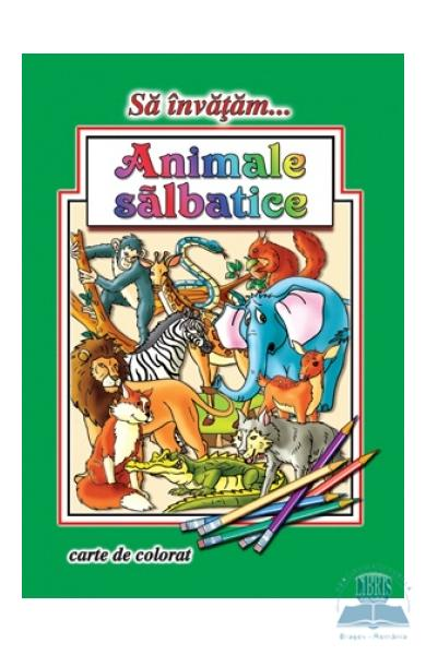 Sa invatam... Animale salbatice - Carte de colorat