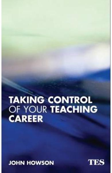 Taking Control of  Your Teaching Career