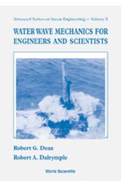 Water Wave Mechanics For Engineers And Scientists - Robert B Dean