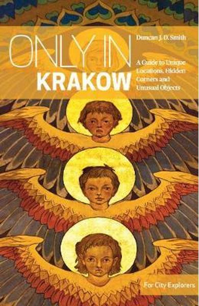 Only in Krakow - Duncan J. D. Smith