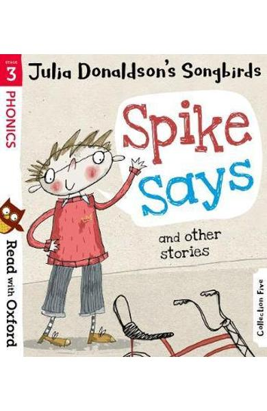 Read with Oxford: Stage 3: Julia Donaldson's Songbirds: Spik