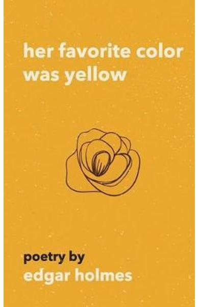 Her Favorite Color Was Yellow - Edgar Holmes
