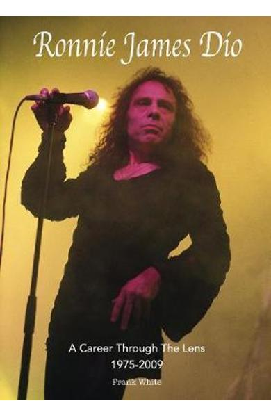 Ronnie James Dio - A Career Through The Lens 1975-2009 - Frank White