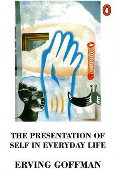 Presentation of Self in Everyday Life
