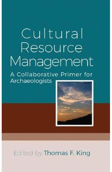 Cultural Resource Management - Thomas F King