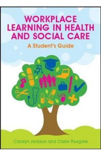 Workplace Learning in Health and Social Care: A Student's Gu