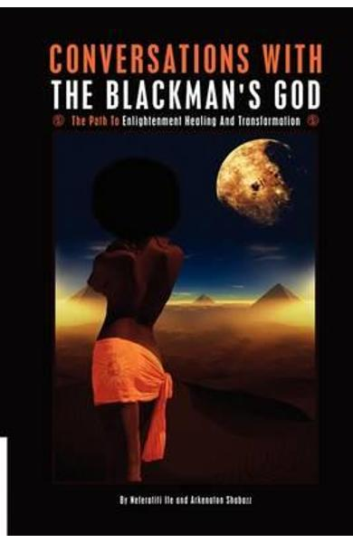 Conversations with the Blackman's God