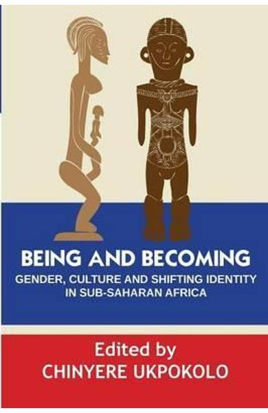 Being and Becoming. Gender, Culture and Shifting Identity in