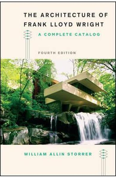Architecture of Frank Lloyd Wright, Fourth Edition