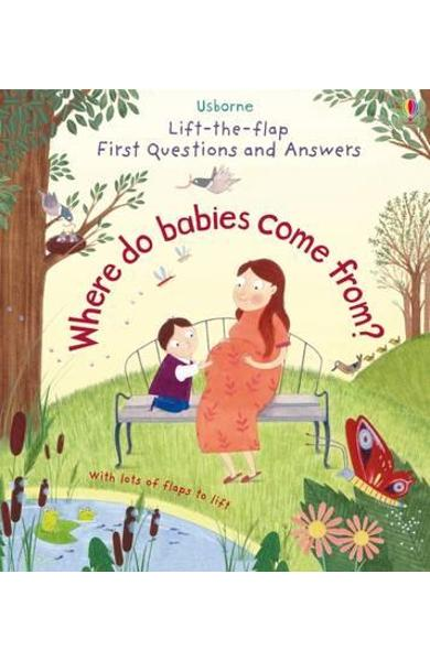 Lift-The-Flap First Questions & Answers Where Do Babies Come