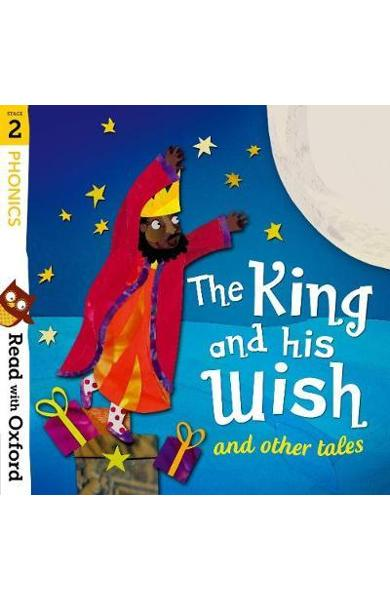 Read with Oxford: Stage 2: Phonics: The King and His Wish an