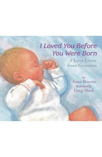 I Loved You Before You Were Born Board Book - Anne Bowen