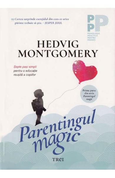 Parentingul magic - Hedvig Montgomery