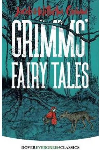 Grimms' Fairy Tales - Jacob and Wilhelm Grimm