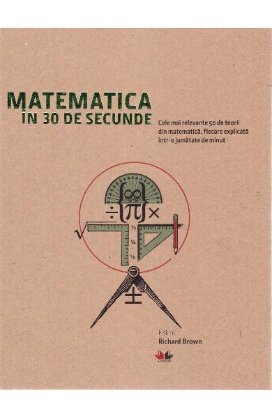 Matematica in 30 de secunde - Richard Brown, Richard Elwes, Robert Fathauer