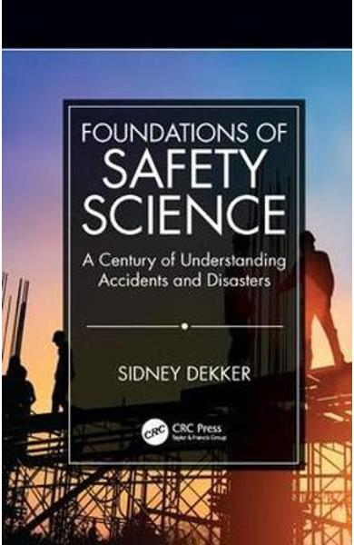 Foundations of Safety Science