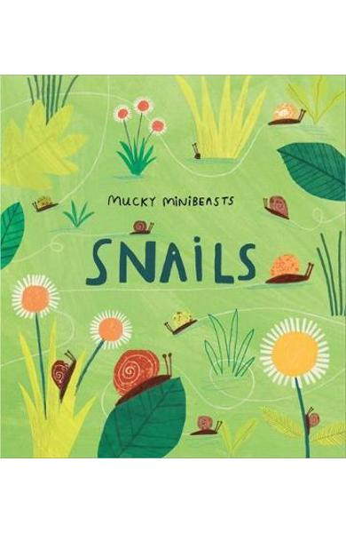 Mucky Minibeasts: Snails - Susie Williams