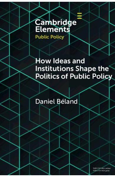 How Ideas and Institutions Shape the Politics of Public Poli - Daniel B�land