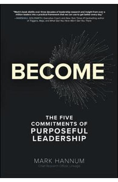 Become: The 5 Commitments of Purposeful Leadership - Mark Hannum