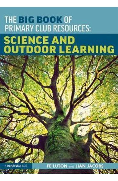 Big Book of Primary Club Resources: Science and Outdoor Lear