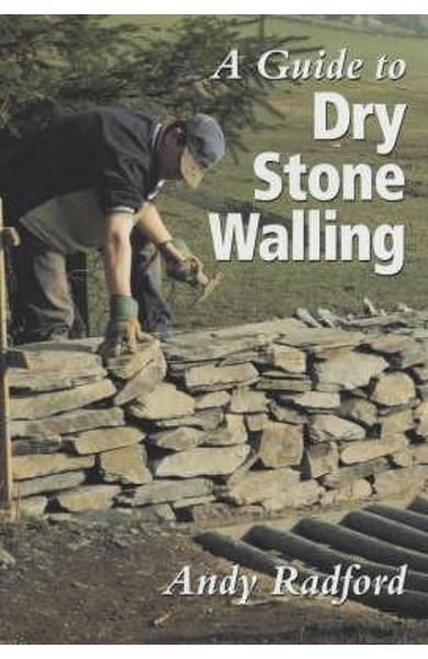 Guide to Dry Stone Walling - Andy Radford