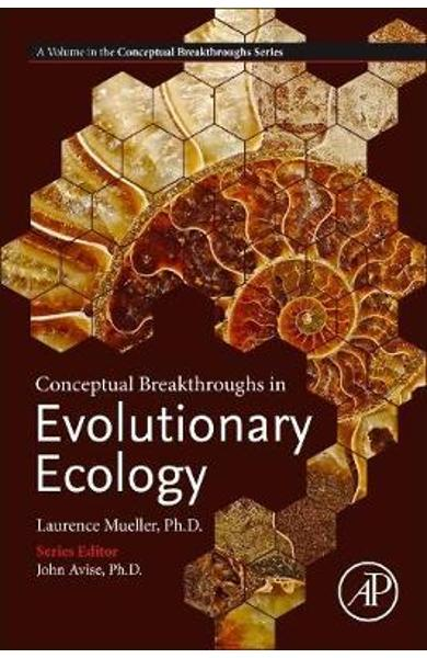 Conceptual Breakthroughs in Evolutionary Ecology - Laurence Mueller