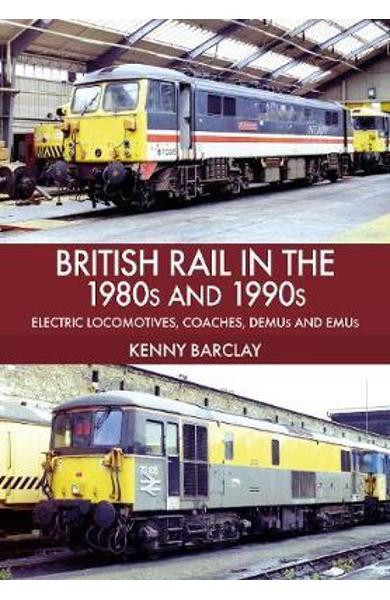 British Rail in the 1980s and 1990s: Electric Locomotives, C