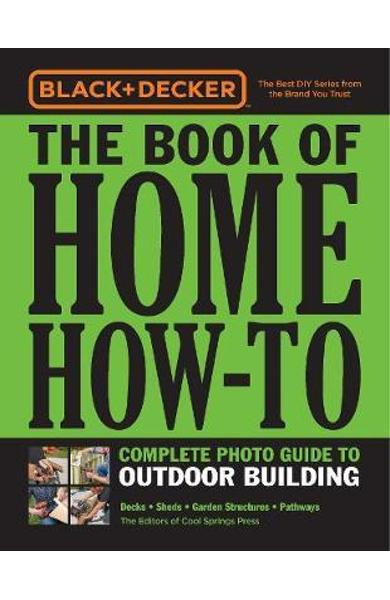 Black & Decker The Book of Home How-To Complete Photo Guide -