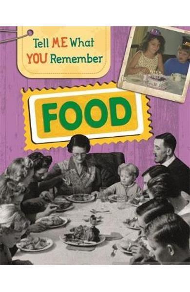 Tell Me What You Remember: Food - Sarah Ridley