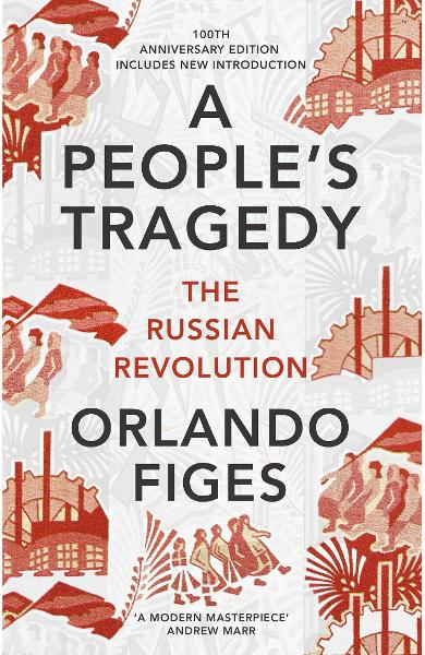 People's Tragedy - Orlando Figes