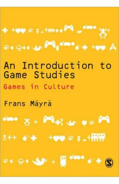 Introduction to Game Studies - Frans Mayra
