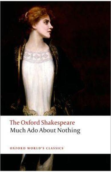 Much Ado About Nothing: The Oxford Shakespeare