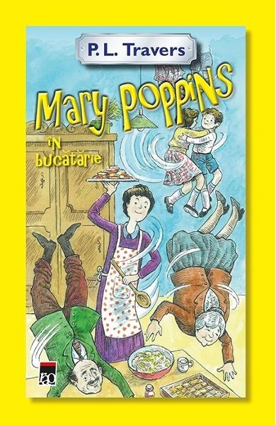 Mary Poppins in bucatarie - P.L. Travers