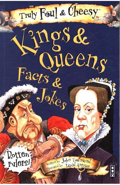 Truly Foul & Cheesy Kings & Queens Facts and Jokes Book