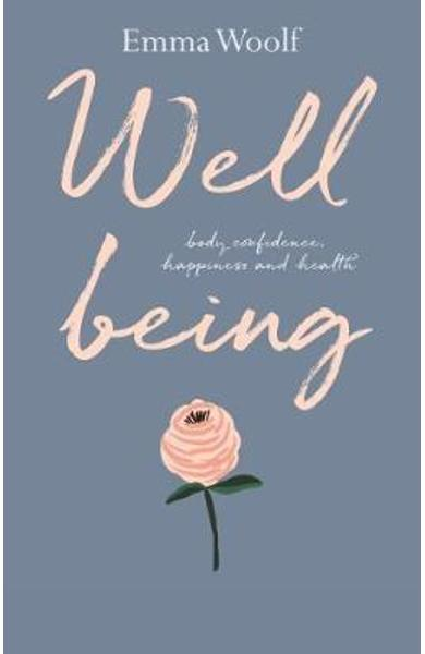 Wellbeing: Body confidence, health and happiness - Emma Woolf