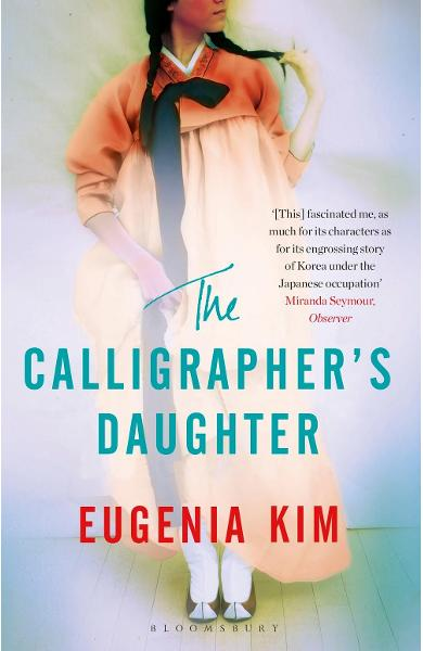 Calligrapher's Daughter - Eugenia Kim
