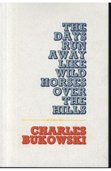 Days Run Away Like Wild Horses Over the Hills