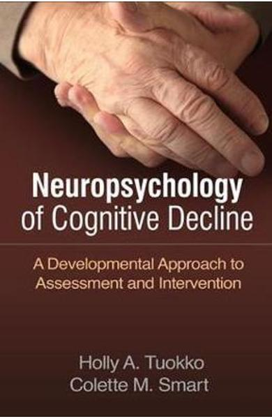 Neuropsychology of Cognitive Decline - Holly A Tuokko
