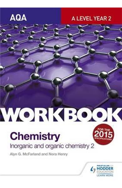 AQA A-Level Year 2 Chemistry Workbook: Inorganic and Organic