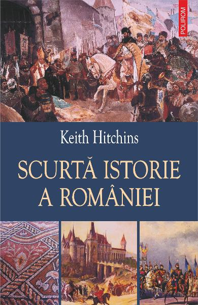 eBook Scurta istorie a Romaniei - Keith Hitchins