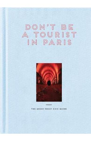 Don't Be a Tourist in Paris - Vanessa Grall
