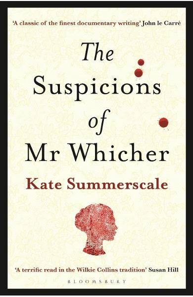 Suspicions of Mr. Whicher - Kate Summerscale