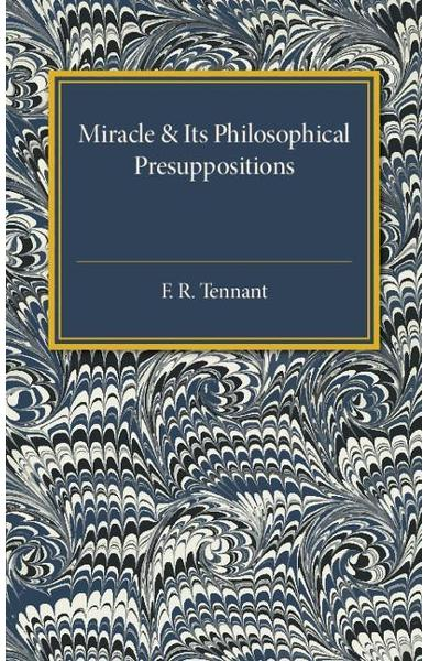 Miracle and its Philosophical Presuppositions