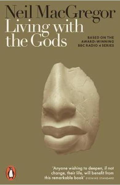 Living with the Gods - Neil MacGregor